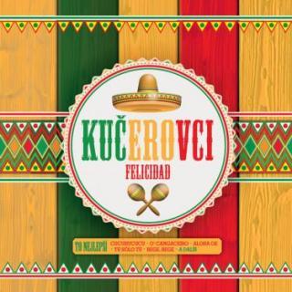 Felicidad - Kučerovci [CD album]
